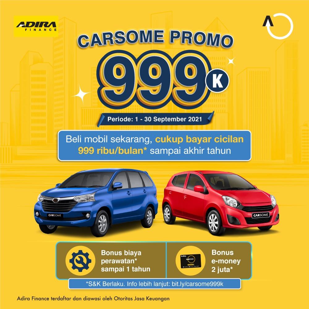 Carsome Promo 999k Kini HADIR! Nikmati Bayar Cicilan Mobil Hanya Rp999k/Bulan